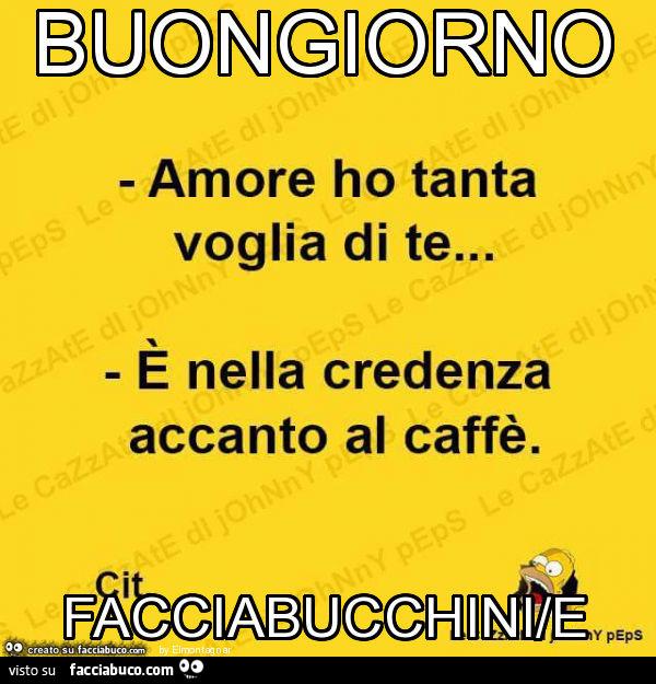 Amore Ho Tanta Voglia Di Te è Nella Credenza Accanto Al Caffè