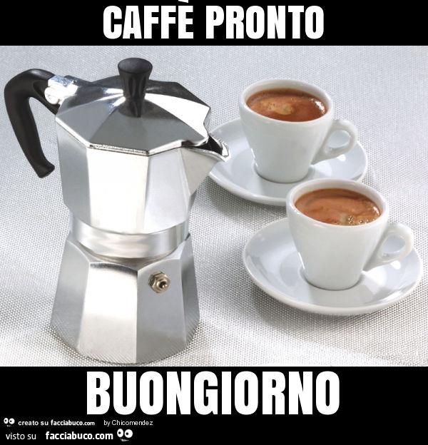 Caff pronto buongiorno for Buongiorno con colazione